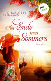 Am Ende jenes Sommers - Roman