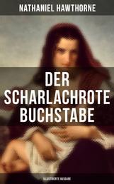 Der scharlachrote Buchstabe (Illustrierte Ausgabe) - Historischer Roman aus dem 17. Jahrhundert - Klassiker der amerikanischen Literatur