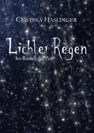 Cristina Haslinger: Lichterregen: Im Rausch der Zeit ★★★★★