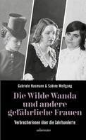 Gabriele Hasmann: Die wilde Wanda und andere gefährliche Frauen ★★★★