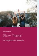 Manuela Molk: Slow Travel