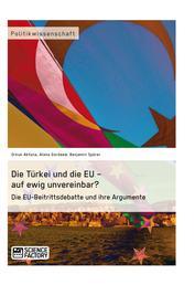 Die Türkei und die EU – auf ewig unvereinbar? Die EU-Beitrittsdebatte und ihre Argumente