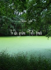 In die grüne Tiefe hinab