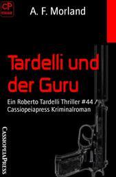 Tardelli und der Guru - Ein Roberto Tardelli Thriller #44 / Cassiopeiapress Kriminalroman