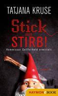 Tatjana Kruse: Stick oder stirb! ★★★★