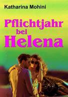 Katharina Mohini: Pflichtjahr bei Helena
