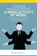 Howard VanEs: Stress Management & Productivity at Work