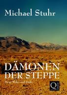 Michael Stuhr: DÄMONEN DER STEPPE