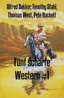 Alfred Bekker: Fünf scharfe Western #1 ★★★★★