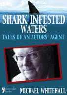 Michael Whitehall: Shark Infested Waters