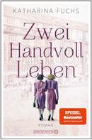 Katharina Fuchs: Zwei Handvoll Leben ★★★★★