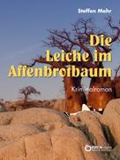 Steffen Mohr: Die Leiche im Affenbrotbaum ★