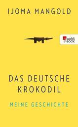 Das deutsche Krokodil - Meine Geschichte