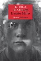 Ernesto Mallo: El hilo de sangre