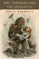 Kelly Barnhill: Mrs. Sorensen and the Sasquatch