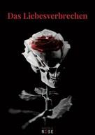 Nicole Rose: Das Liebesverbrechen