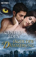 Cynthia Eden: Jäger der Dämmerung ★★★★★