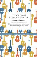 Ignacio Jasiel Hernández Maya: Educación multideterminada