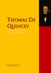 The Collected Works of Thomas De Quincey - The Complete Works PergamonMedia