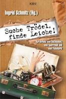 Ingrid Schmitz: Suche Trödel, finde Leiche! ★★★