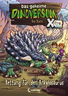 Rex Stone: Das geheime Dinoversum Xtra 3 - Rettung für den Ankylosaurus