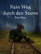 René Bote: Kein Weg durch den Sturm