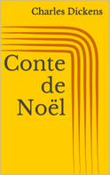 Charles Dickens: Conte de Noël (Illustré)
