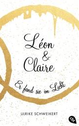 Léon & Claire - Er fand sie im Licht