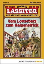 Lassiter - Folge 2121 - Vom Lotterbett zum Galgenstrick