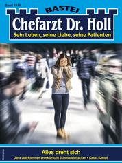 Dr. Holl 1914 - Arztroman - Alles dreht sich