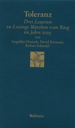 """Toleranz - Drei Lesarten zu Lessings »Märchen vom Ring"""" im Jahre 2003"""
