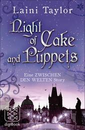 Night of Cake and Puppets - Eine ZWISCHEN DEN WELTEN Story (nur als E-Book erhältlich)
