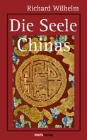 Richard Wilhelm: Die Seele Chinas