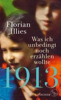 Florian Illies: 1913 – Was ich unbedingt noch erzählen wollte ★★★★