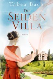 Die Seidenvilla - Roman