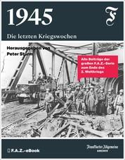1945 - Die letzten Kriegswochen