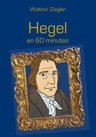 Walther Ziegler: Hegel en 60 minutes