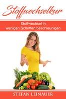 Stefan Leinauer: Stoffwechselkur , Stoffwechsel in wenigen Schritten beschleunigen