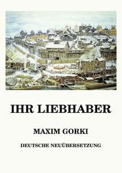 Ihr Liebhaber - Deutsche Neuübersetzung