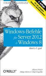 Windows-Befehle für Server 2012 & Windows 8 kurz & gut