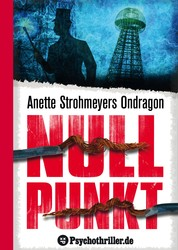 Ondragon 3: Nullpunkt - Mystery-Thriller