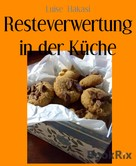 Luise Hakasi: Resteverwertung in der Küche ★★★★