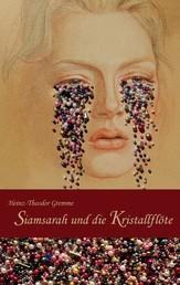 Siamsarah und die Kristallflöte