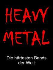 Heavy Metal - Die härtesten Bands der Welt