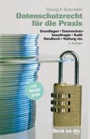 Georg F. Schröder: Datenschutzrecht für die Praxis