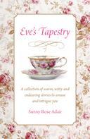 Sunny Rose Adair: Eve's Tapestry