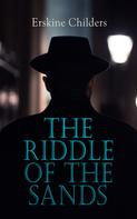 Erskine Childers: The Riddle of the Sands