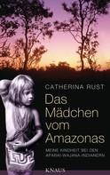 Catherina Rust: Das Mädchen vom Amazonas ★★★★★