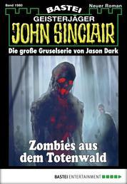 John Sinclair - Folge 1980 - Zombies aus dem Totenwald