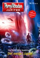 Kai Hirdt: Jupiter 12: Der ewige Lügner ★★★★